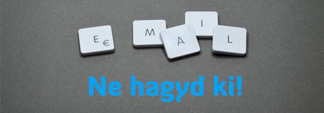 E-mail marketing- Ne vesztegesd el ezt a nagyszerű lehetőséget